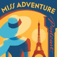 Miss Adventure Podcast podcast