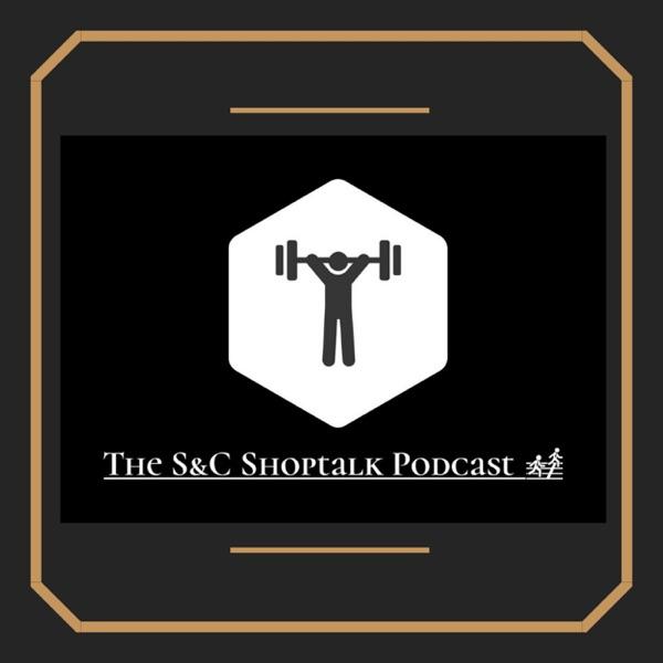 S&C Shoptalk Podcast
