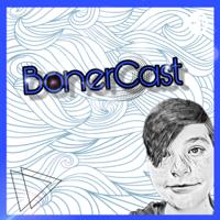 BonerCast podcast