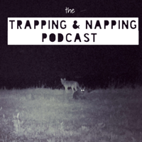 The Trapping And Napping Podcast podcast