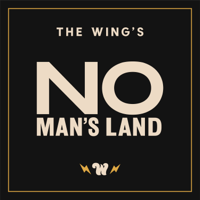 No Man's Land by The Wing podcast