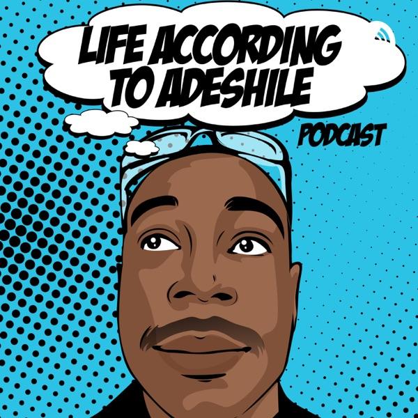 Life According to Adeshile