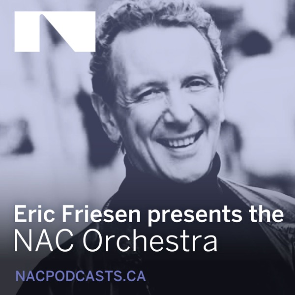 Eric Friesen presents the NAC Orchestra podcast show image