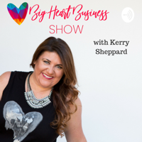 Big Heart Business Show podcast