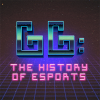 GG: The History of Esports podcast