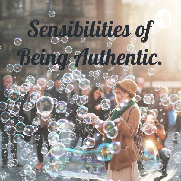 Sensibilities of Being Authentic.