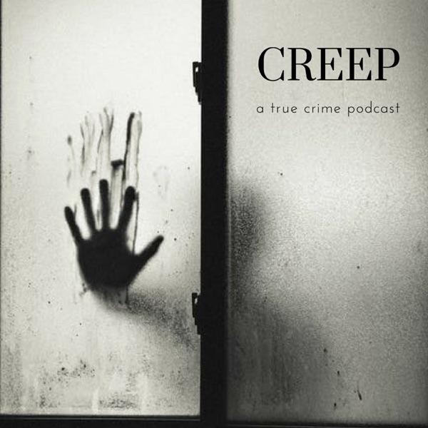 Creep: a true crime podcast banner backdrop