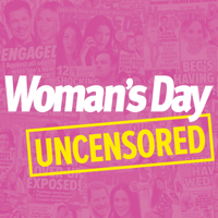 Woman's Day Uncensored podcast