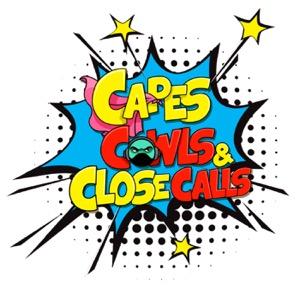 Capes, Cowls, & Close Calls