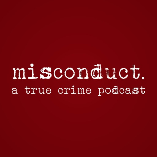 Cover image of misconduct. a true crime podcast