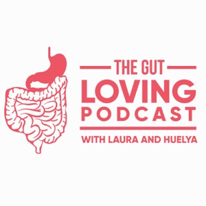 The Gut Loving Podcast: All about IBS and the low FODMAP diet