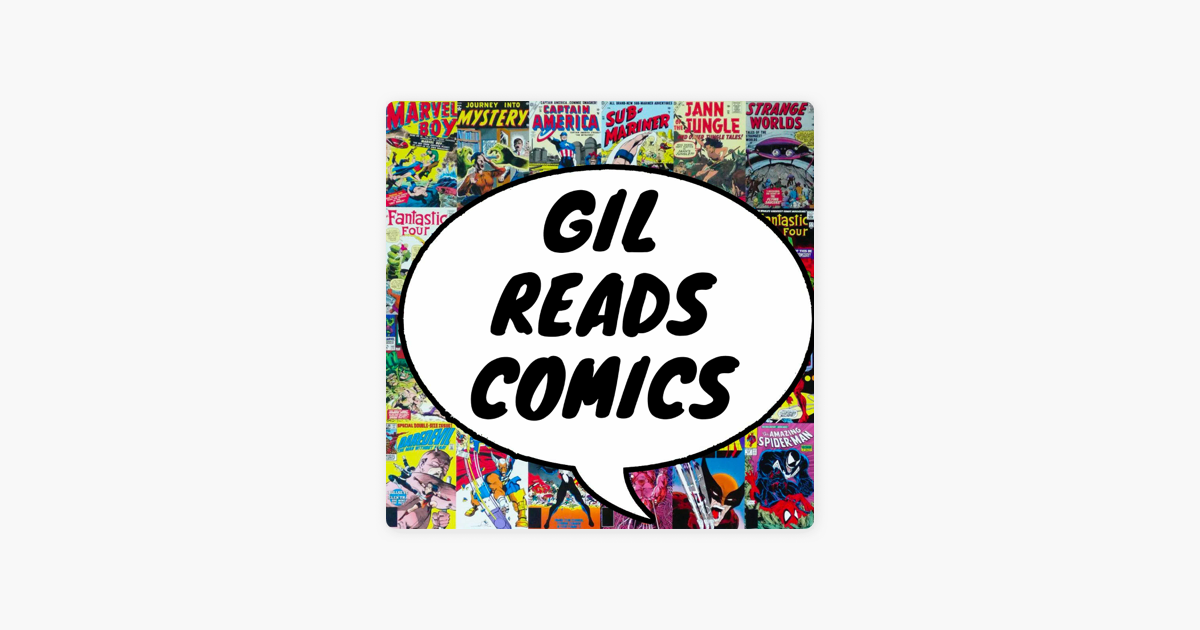 Gil Reads Comics on Apple Podcasts