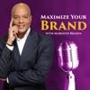 Maximize Your Brand with Markeith Braden artwork