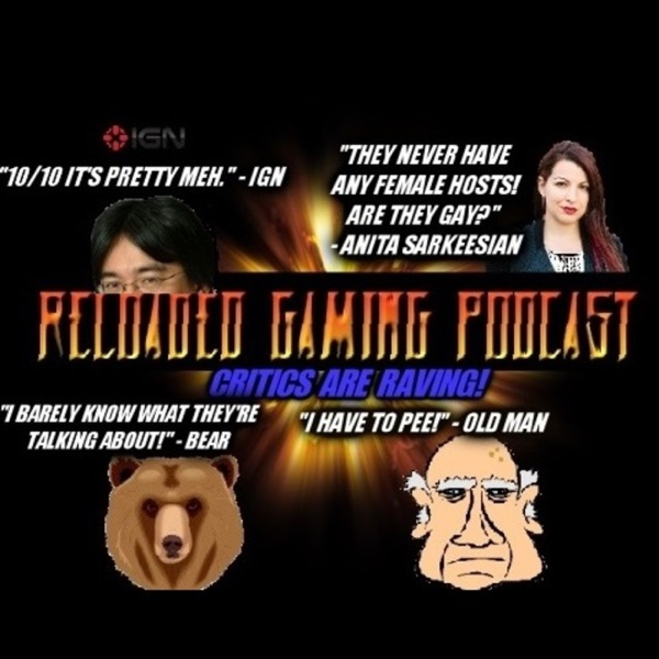 ReLoaded Gaming Podcast