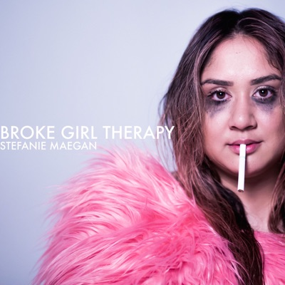 Broke Girl Therapy:Stefanie Maegan