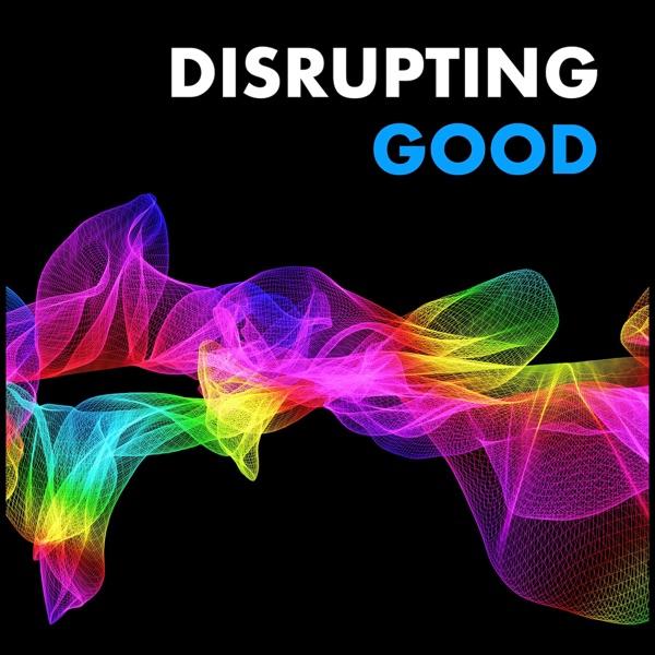 Disrupting Good