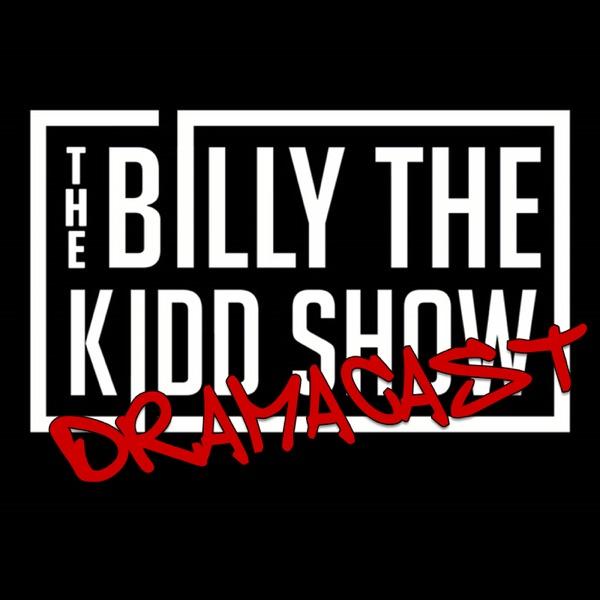 Billy The Kidd Show Presents: Dramacast