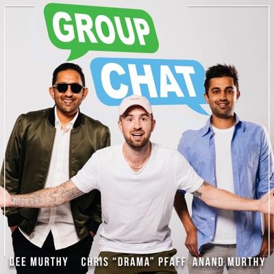 "Group Chat:Chris ""Drama"" Pfaff, Dee Murthy & Anand Murthy"