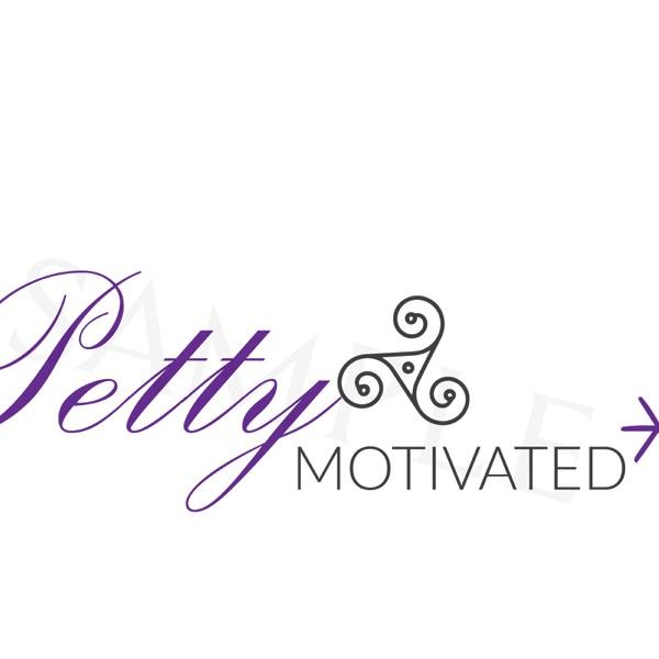 Petty Motivated