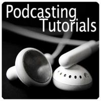 Podcasting tutorial podcast