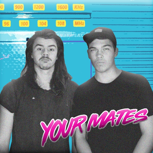 YOUR MATES - with Jack and Scott