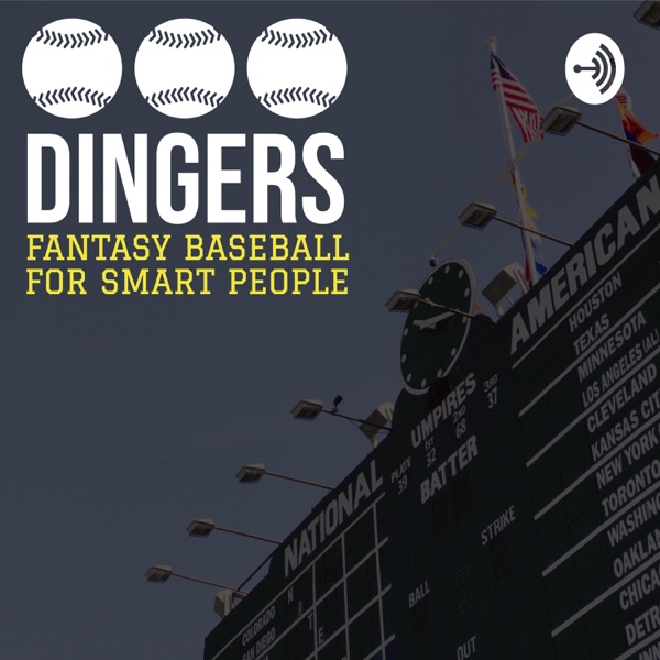 Dingers - The only fantasy baseball podcast for smart people