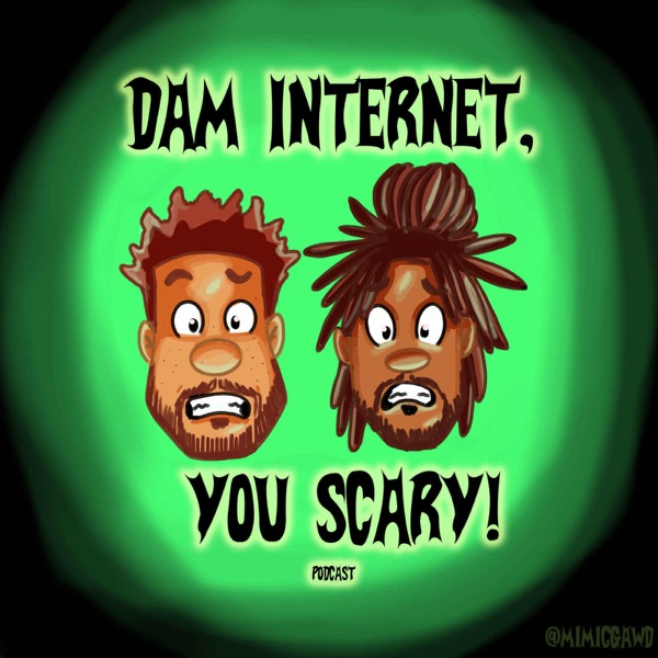 Dam Internet, You Scary! image