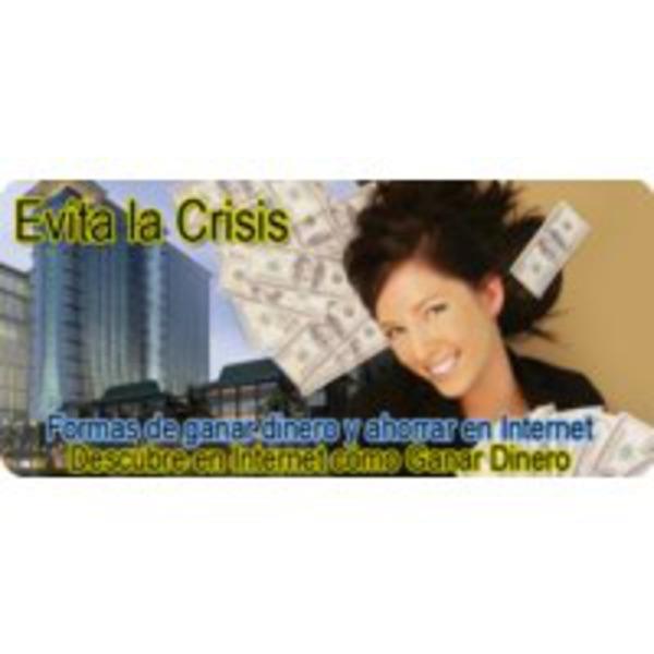 Ganar Dinero y Ahorrar con EvitalaCrisis.com
