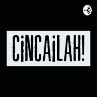 Cincailah! Podcast podcast