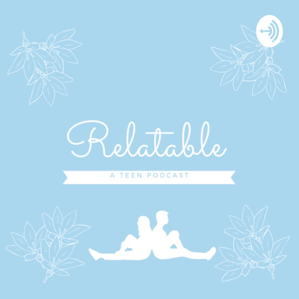 Relatable: a teen podcast