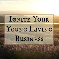 Ignite Your Young Living Biz podcast