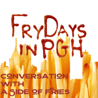 Fry Days in PGH podcast