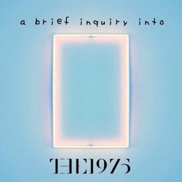 A Brief Inquiry Into The 1975: A 1975 Fancast