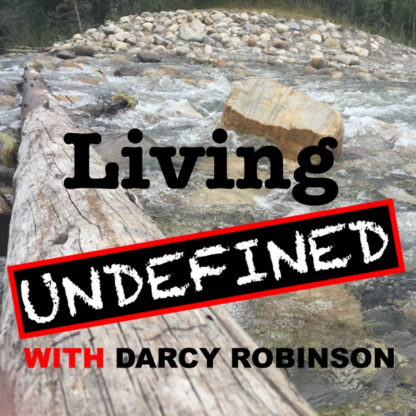 Living Undefined Podcast