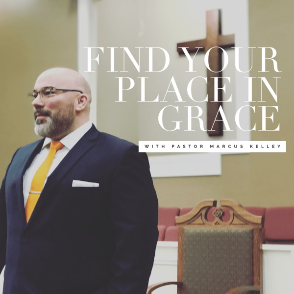 Find Your Place In Grace