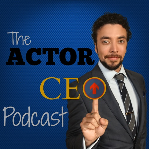 Cover image of The Actor CEO Podcast: Acting Business | Interviews | Motivation