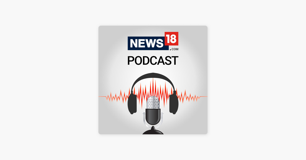 News18 on Apple Podcasts