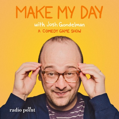 Make My Day with Josh Gondelman:Radio Point