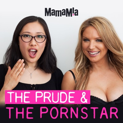 The Prude And The Pornstar:Mamamia Podcasts