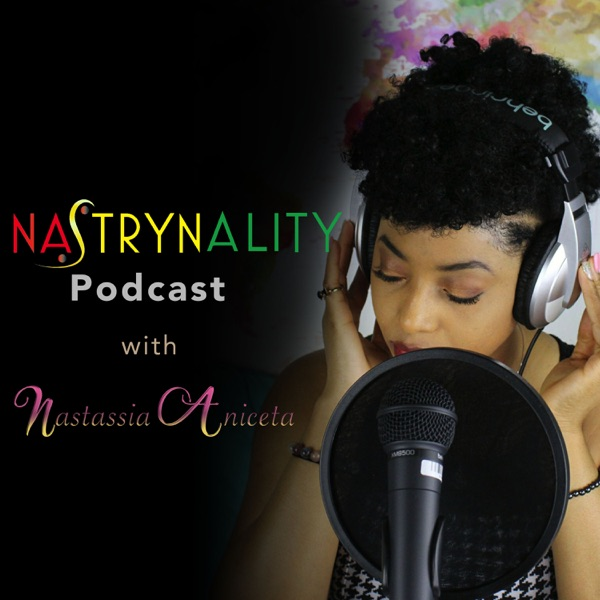 Nastrynality Podcast