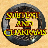 Subtext and Chakrams podcast