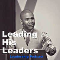 Leading His Leaders podcast