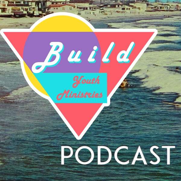 Build: Youth Ministry Podcast