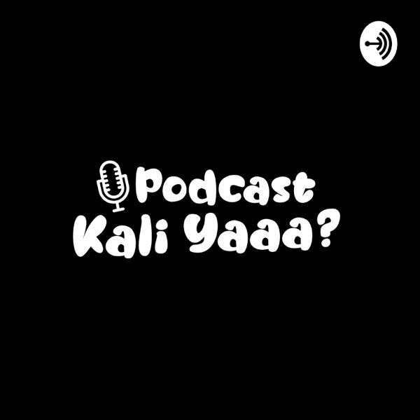 Podcast Kali Yaaa?