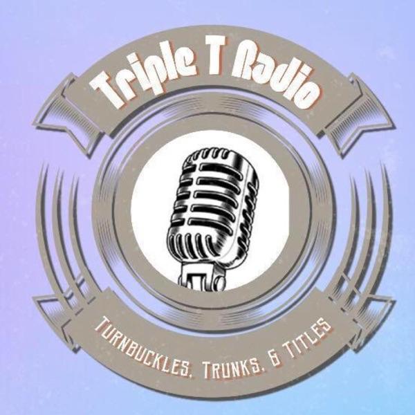 Triple T Radio - Turnbuckles, Trunks & Titles