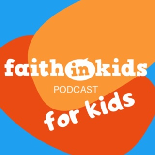 Faith in Kids on Apple Podcasts