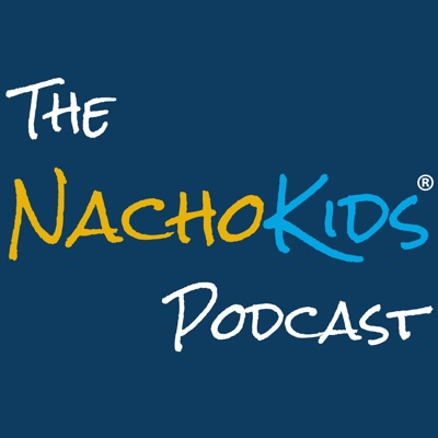 The Nacho Kids Podcast: Blended Family Lifesaver