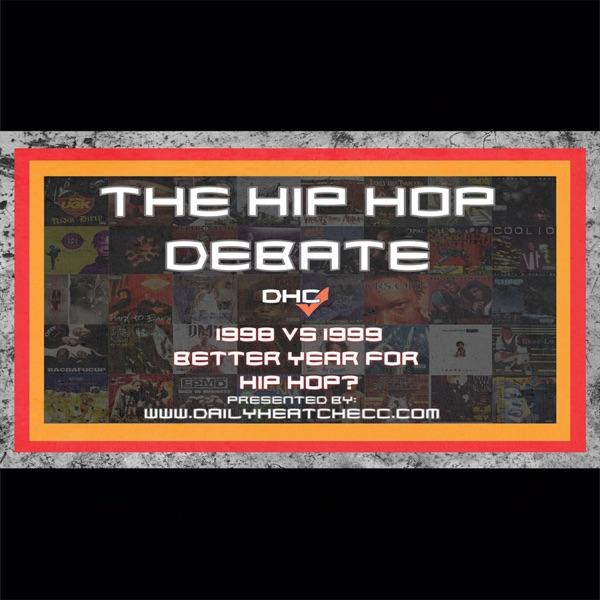 DailyHeatChecc: DailyHeatChecc Presents: The Hip Hop Debate