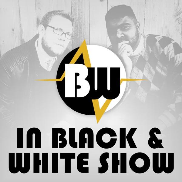 In Black & White Show