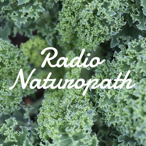 Radio Naturopath Episode 177: Treat the Whole Person, Treat
